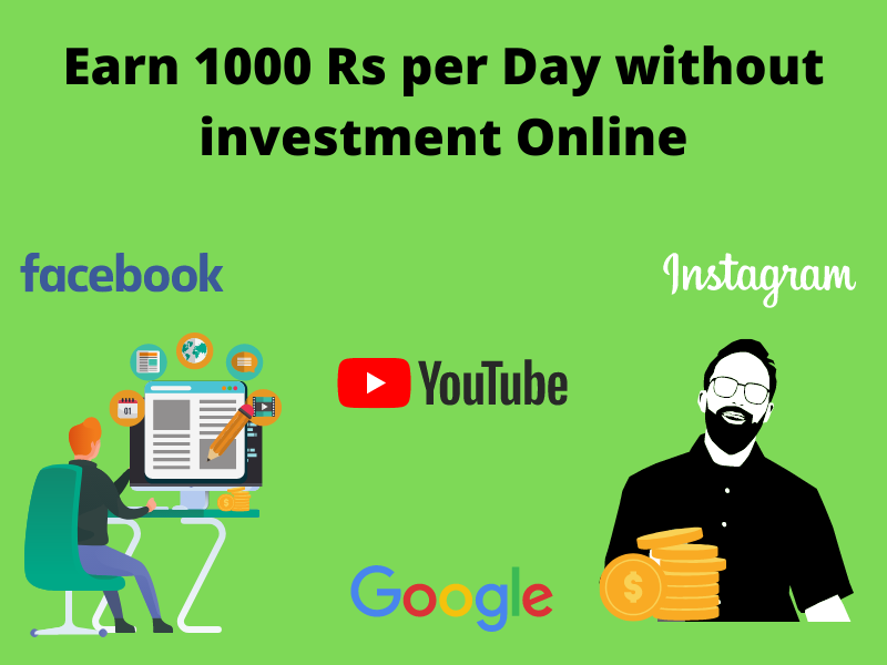 Read more about the article How to Earn 1000 Rs per Day without investment Online 2021 [Easy]