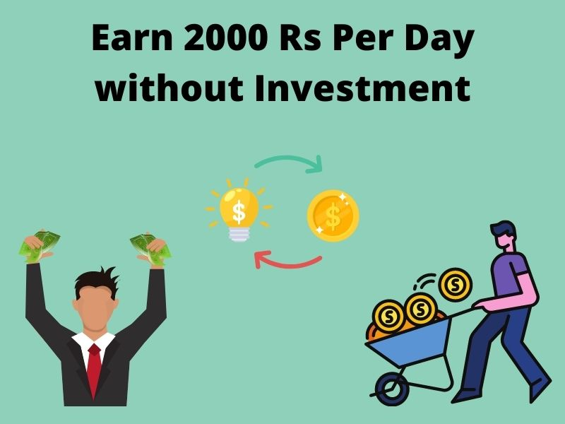 Read more about the article 7 Best Ways to Earn 2000 Rs Per Day without Investment [Work From Home] (2021)