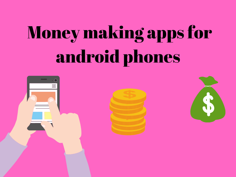 Read more about the article Top 5+ Money making apps for android phones in India